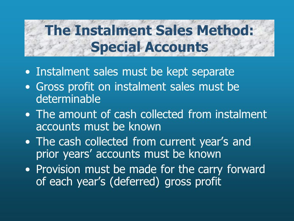 The Instalment Sales Method: Special Accounts