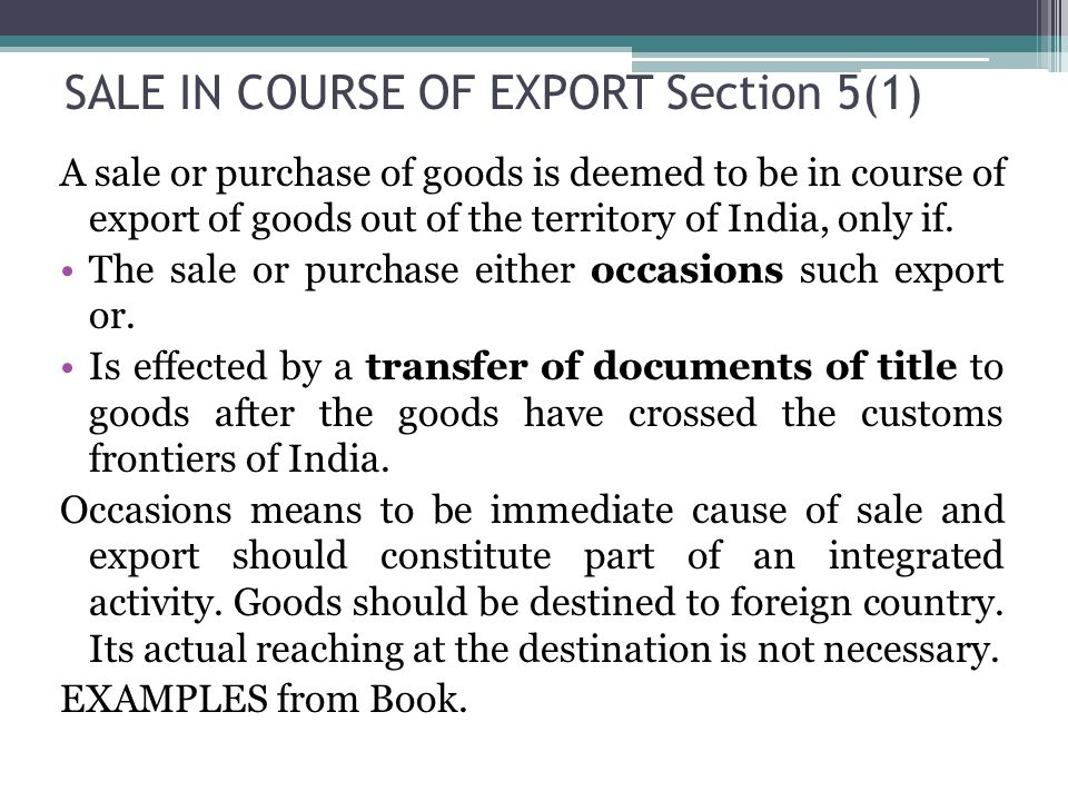SALE IN COURSE OF EXPORT Section 5(1)