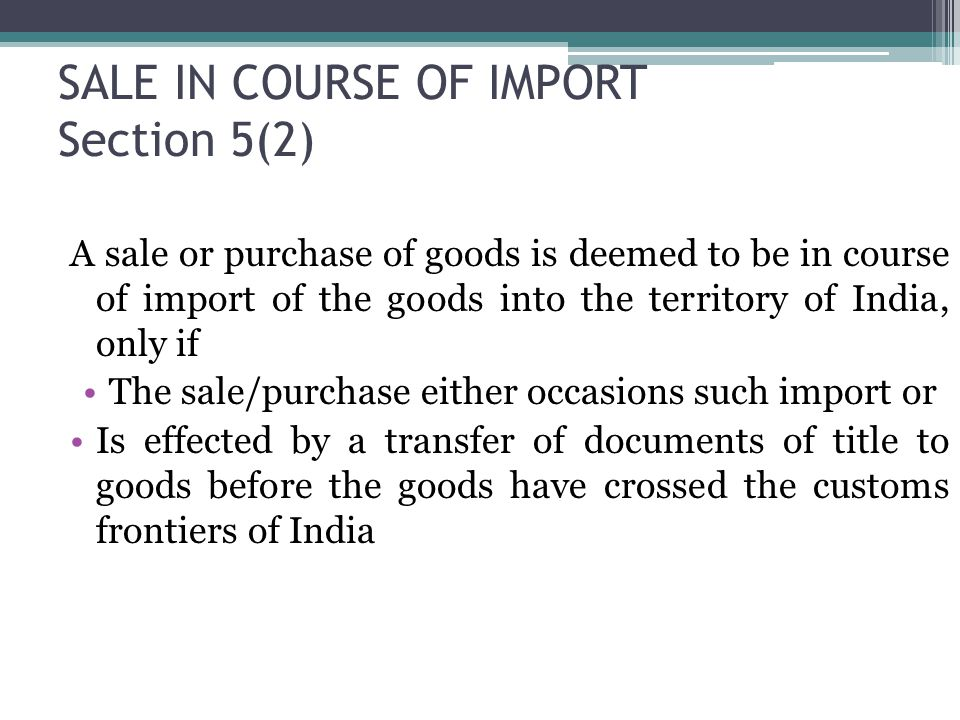 SALE IN COURSE OF IMPORT Section 5(2)