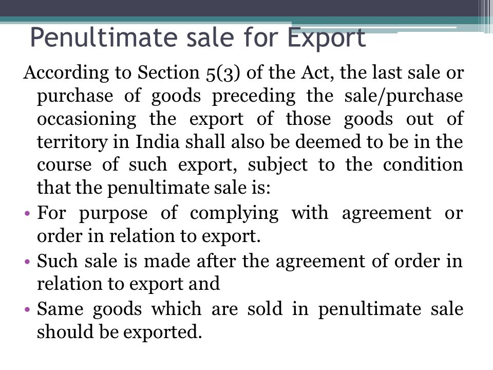 Penultimate sale for Export