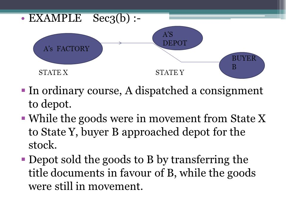 In ordinary course, A dispatched a consignment to depot.