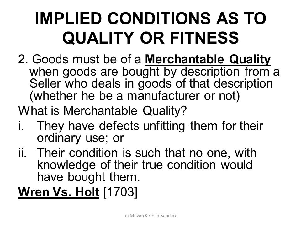 IMPLIED CONDITIONS AS TO QUALITY OR FITNESS