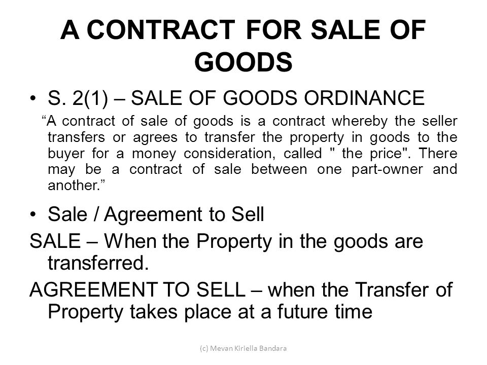 A CONTRACT FOR SALE OF GOODS