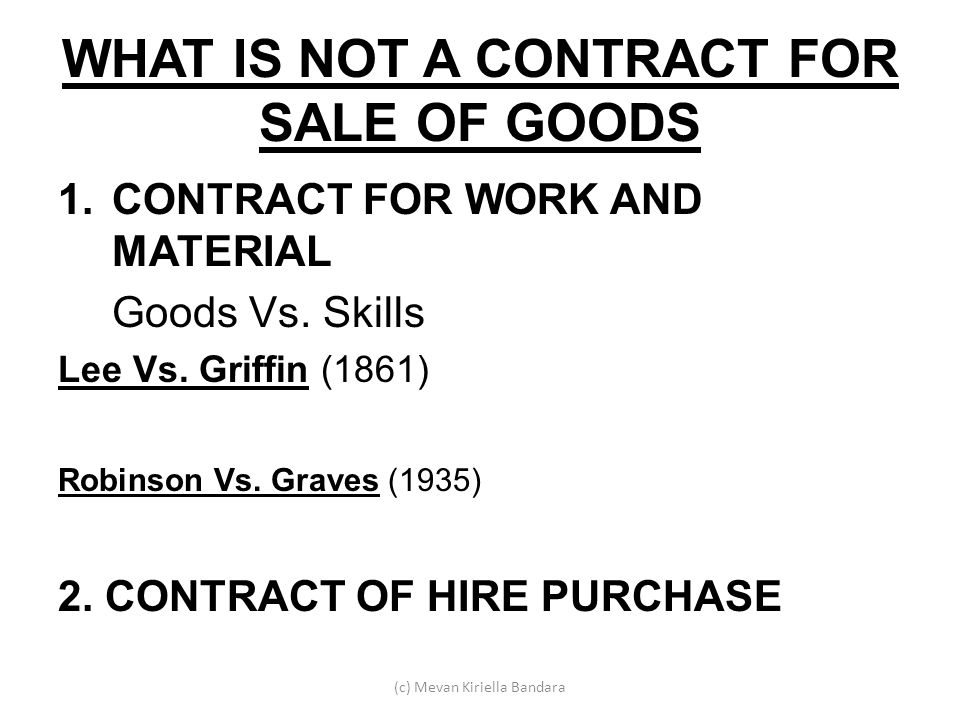 WHAT IS NOT A CONTRACT FOR SALE OF GOODS