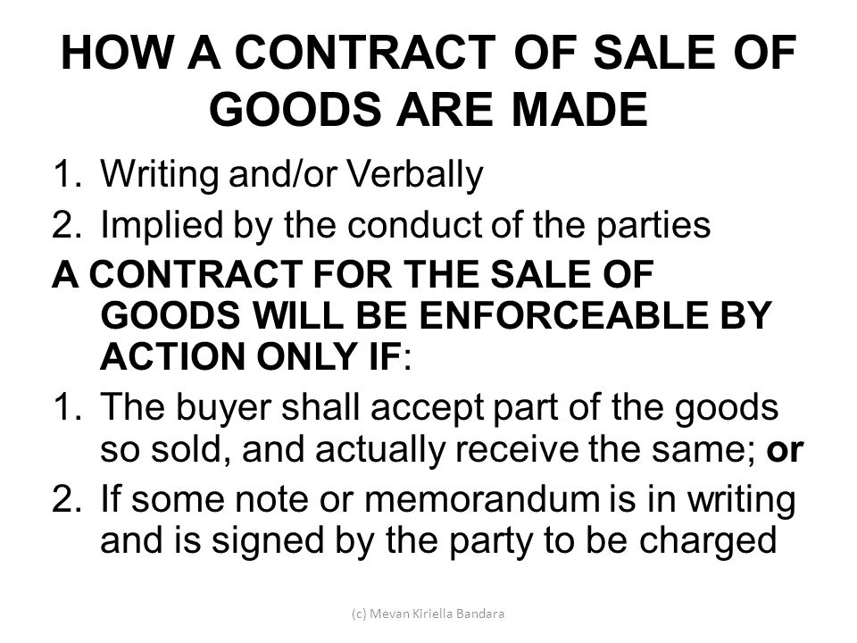 HOW A CONTRACT OF SALE OF GOODS ARE MADE