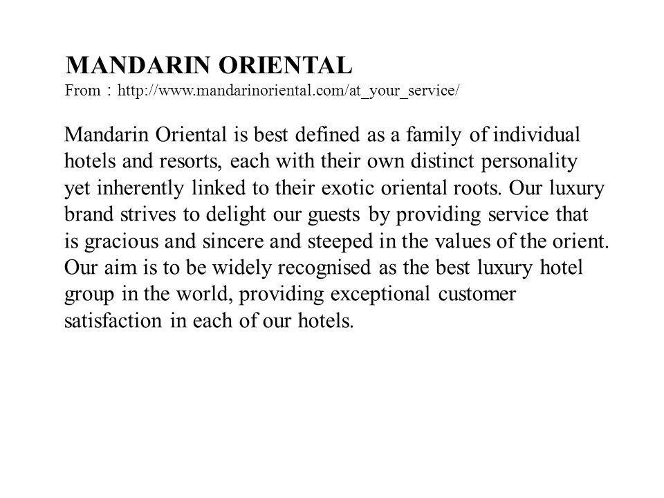MANDARIN ORIENTAL From:http://www.mandarinoriental.com/at_your_service/