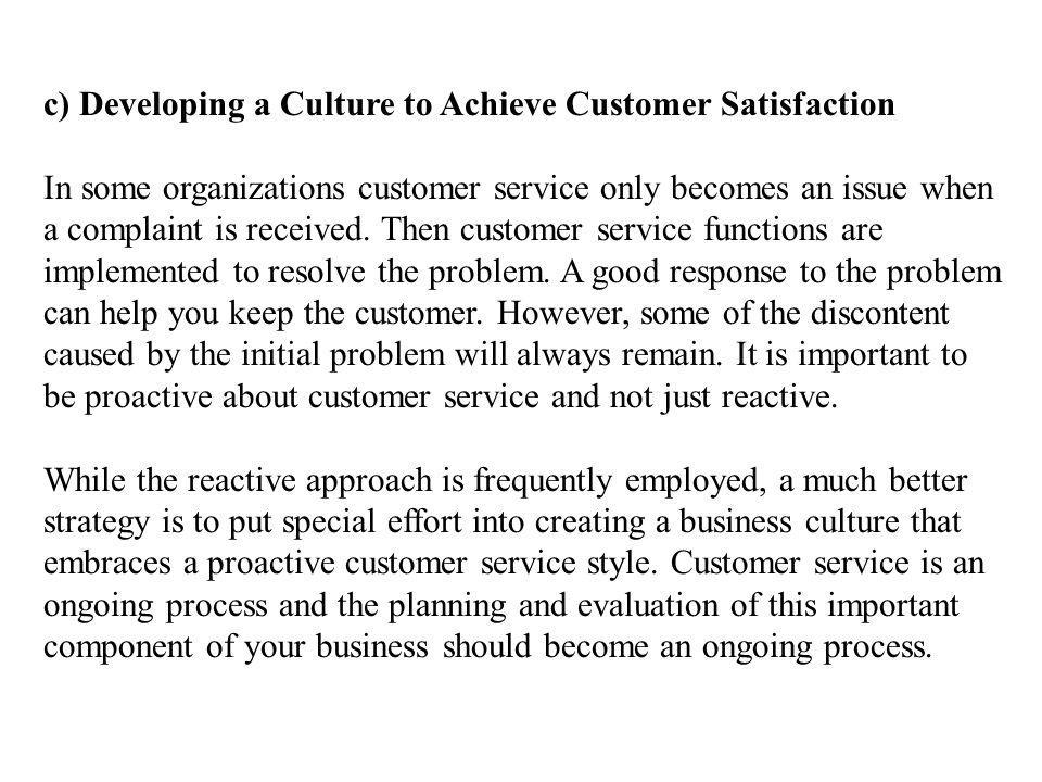 c) Developing a Culture to Achieve Customer Satisfaction