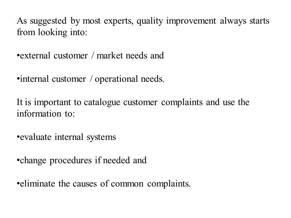 As suggested by most experts, quality improvement always starts from looking into: