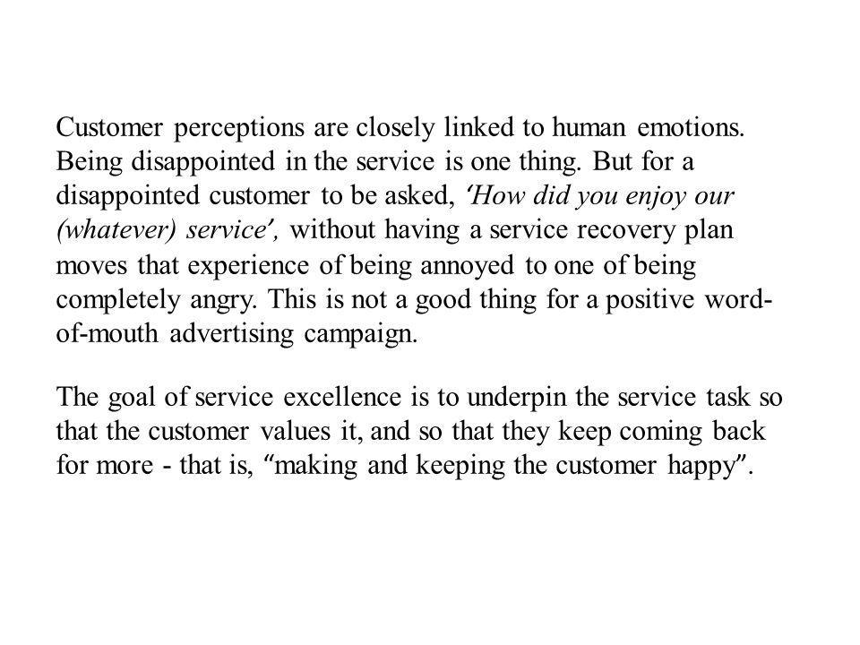 Customer perceptions are closely linked to human emotions