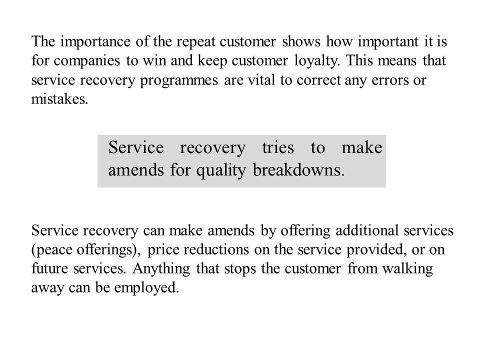 Service recovery tries to make amends for quality breakdowns.