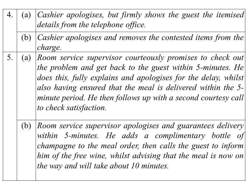 4. (a) Cashier apologises, but firmly shows the guest the itemised details from the telephone office.
