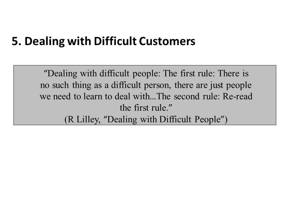 (R Lilley, Dealing with Difficult People )