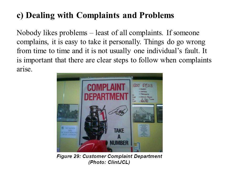 Figure 29: Customer Complaint Department (Photo: ClintJCL)
