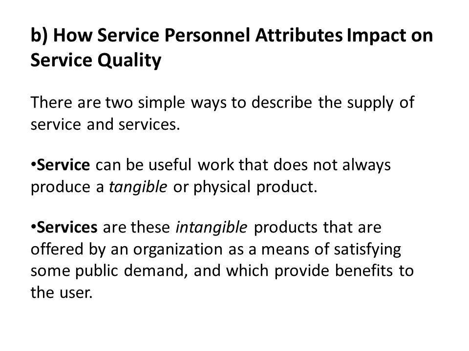 b) How Service Personnel Attributes Impact on Service Quality
