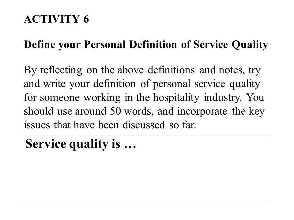 Service quality is … ACTIVITY 6
