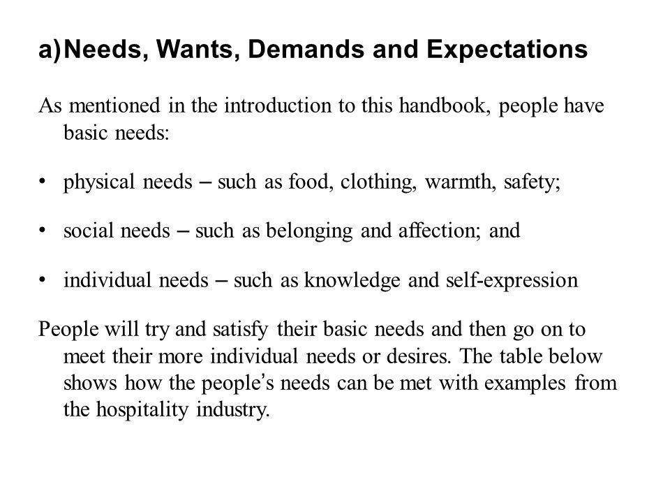 Needs, Wants, Demands and Expectations