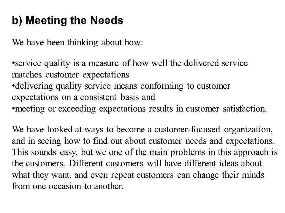b) Meeting the Needs We have been thinking about how:
