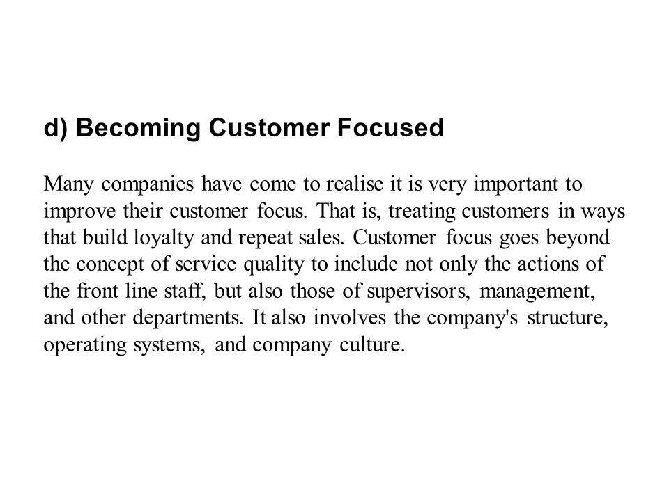 d) Becoming Customer Focused
