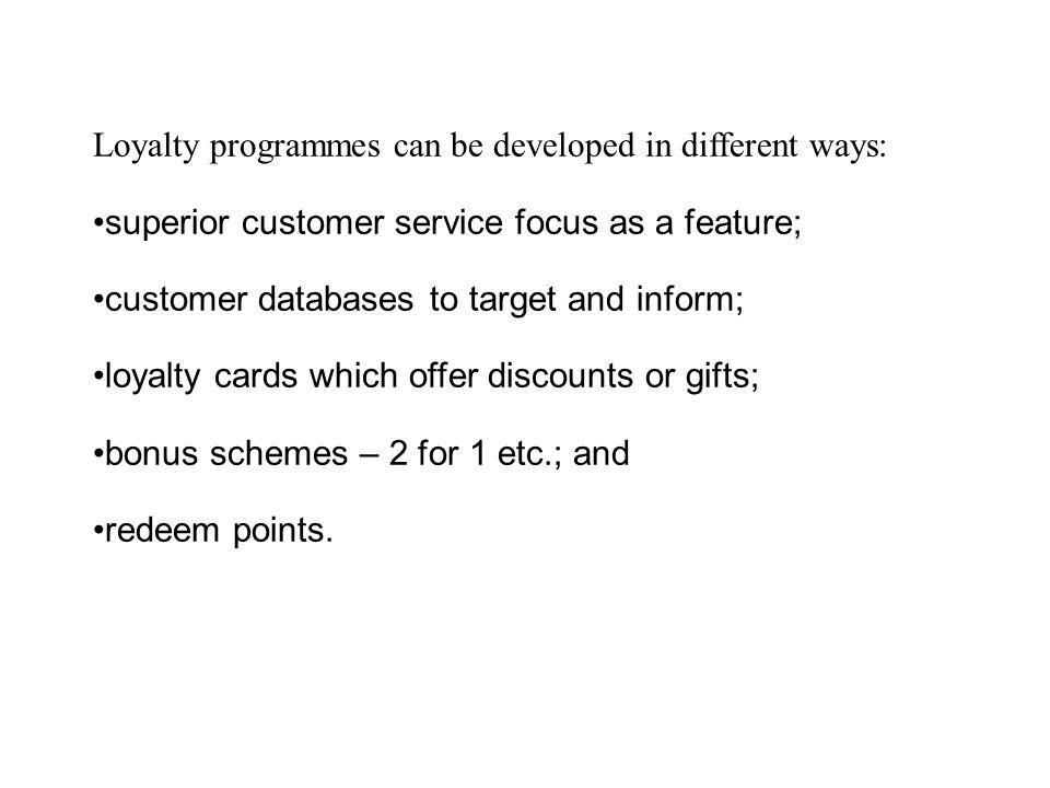 Loyalty programmes can be developed in different ways: