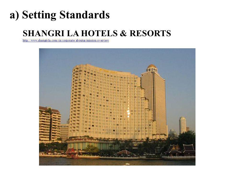 a) Setting Standards SHANGRI LA HOTELS & RESORTS