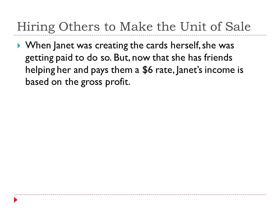 Hiring Others to Make the Unit of Sale