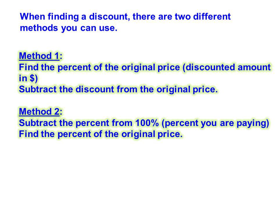 When finding a discount, there are two different methods you can use.