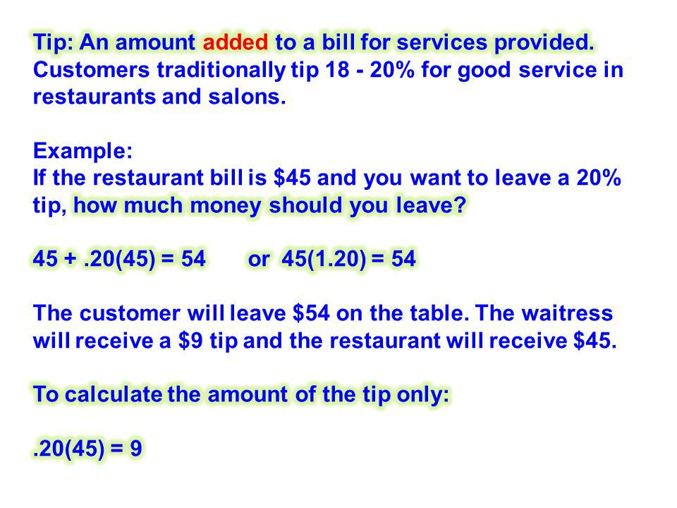 Tip: An amount added to a bill for services provided