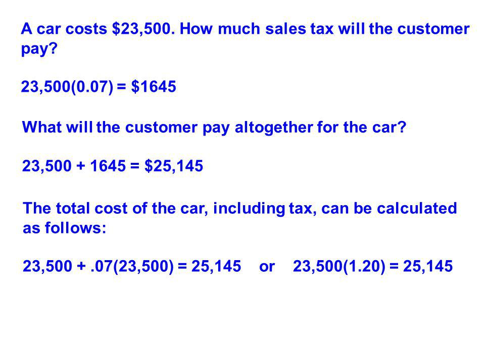 A car costs $23,500. How much sales tax will the customer pay