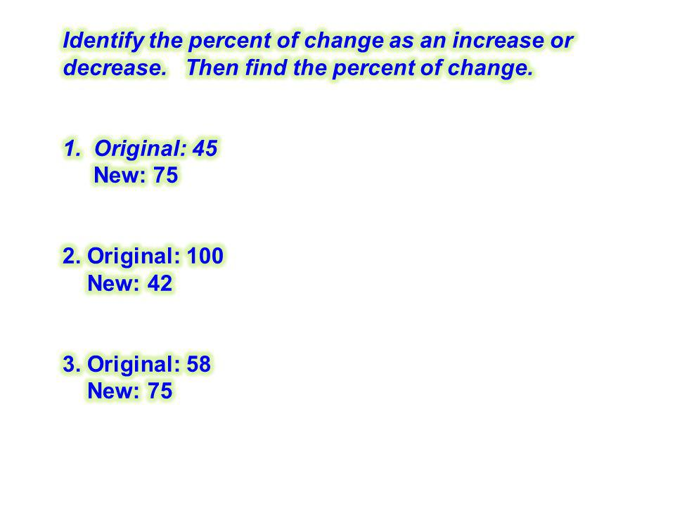 Identify the percent of change as an increase or decrease