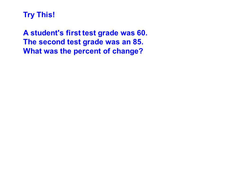 A student s first test grade was 60. The second test grade was an 85.