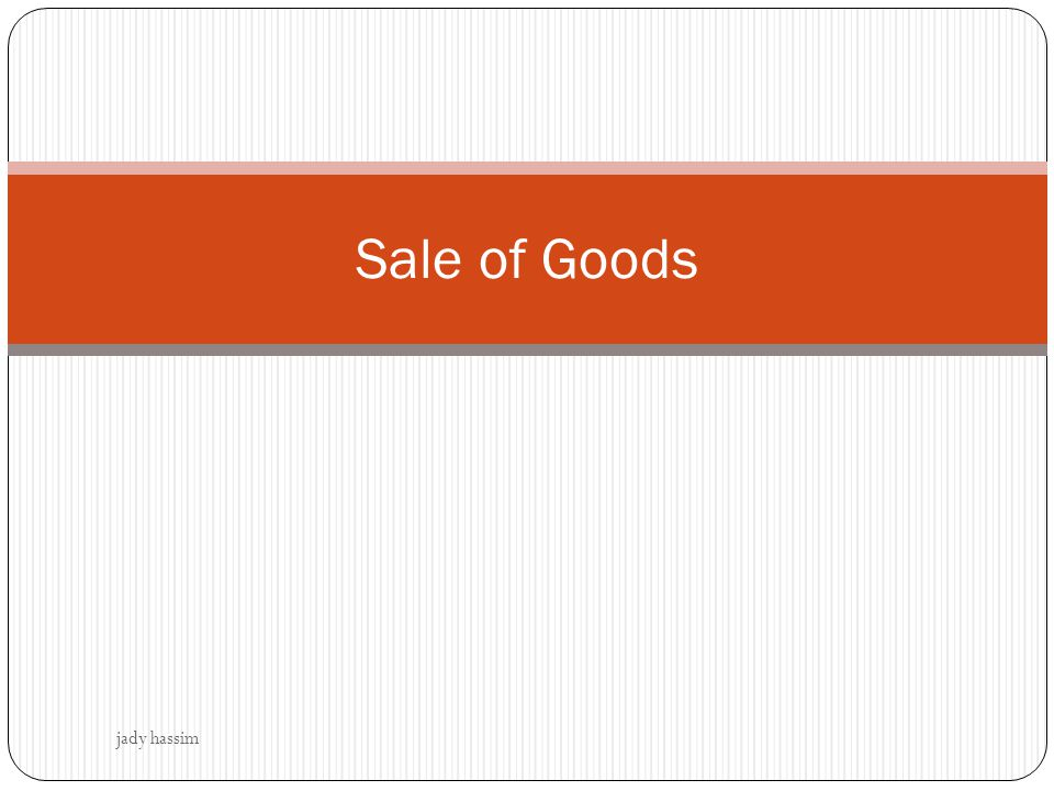 Sale of Goods jady hassim