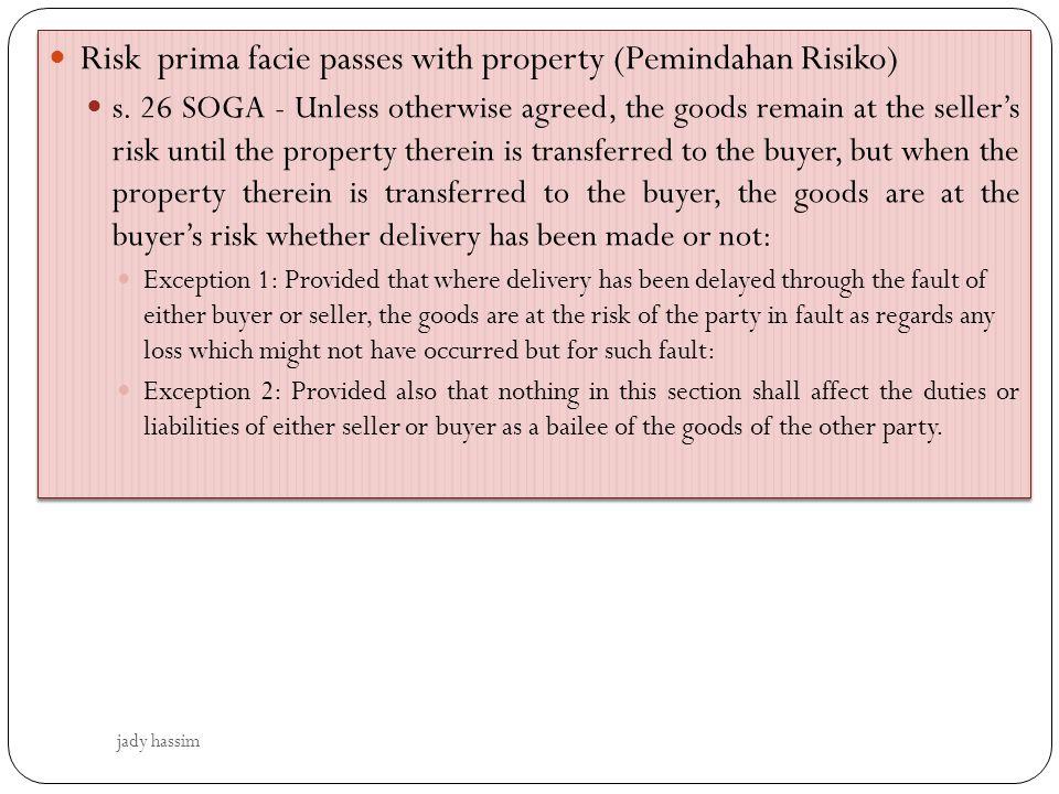 Risk prima facie passes with property (Pemindahan Risiko)