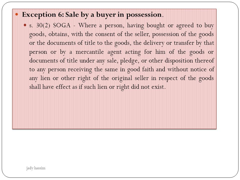 Exception 6: Sale by a buyer in possession.