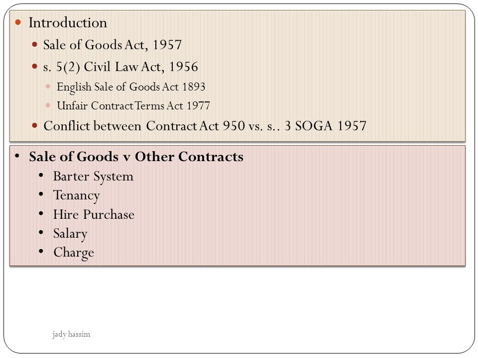 Introduction Sale of Goods Act, 1957 s. 5(2) Civil Law Act, 1956