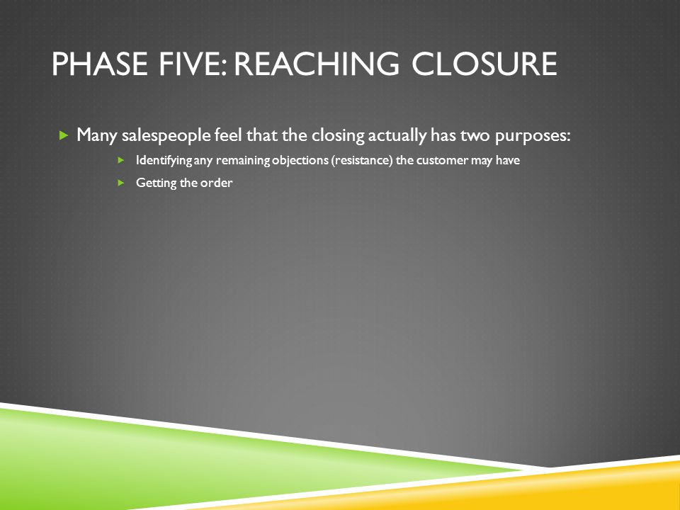 Phase Five: Reaching closure
