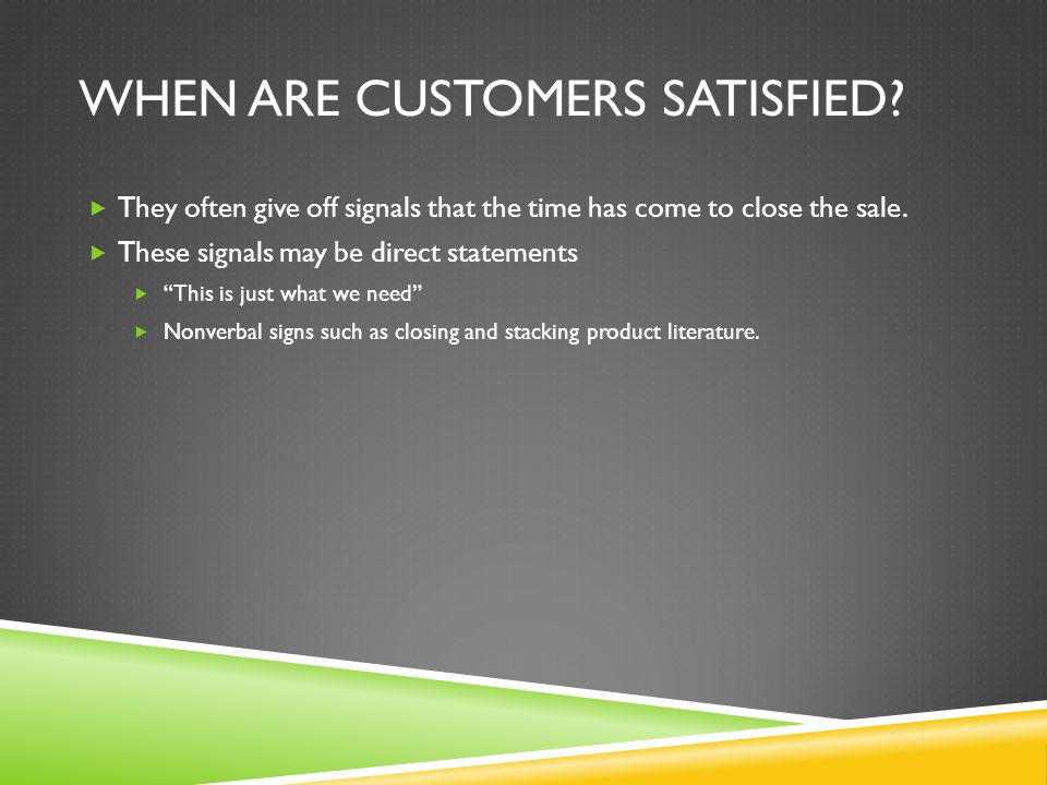 When are Customers Satisfied