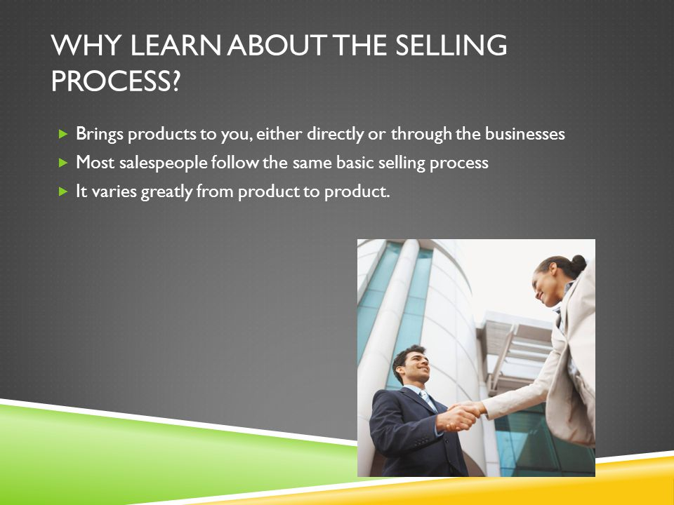 Why learn about the selling process
