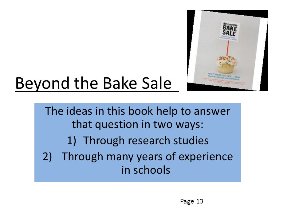 Beyond the Bake Sale‖ The ideas in this book help to answer that question in two ways: Through research studies.