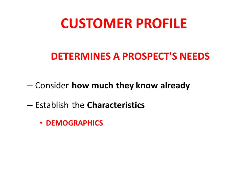 DETERMINES A PROSPECT S NEEDS