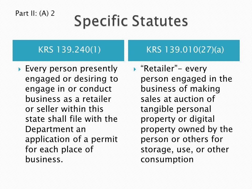 Specific Statutes KRS 139.240(1) KRS 139.010(27)(a)