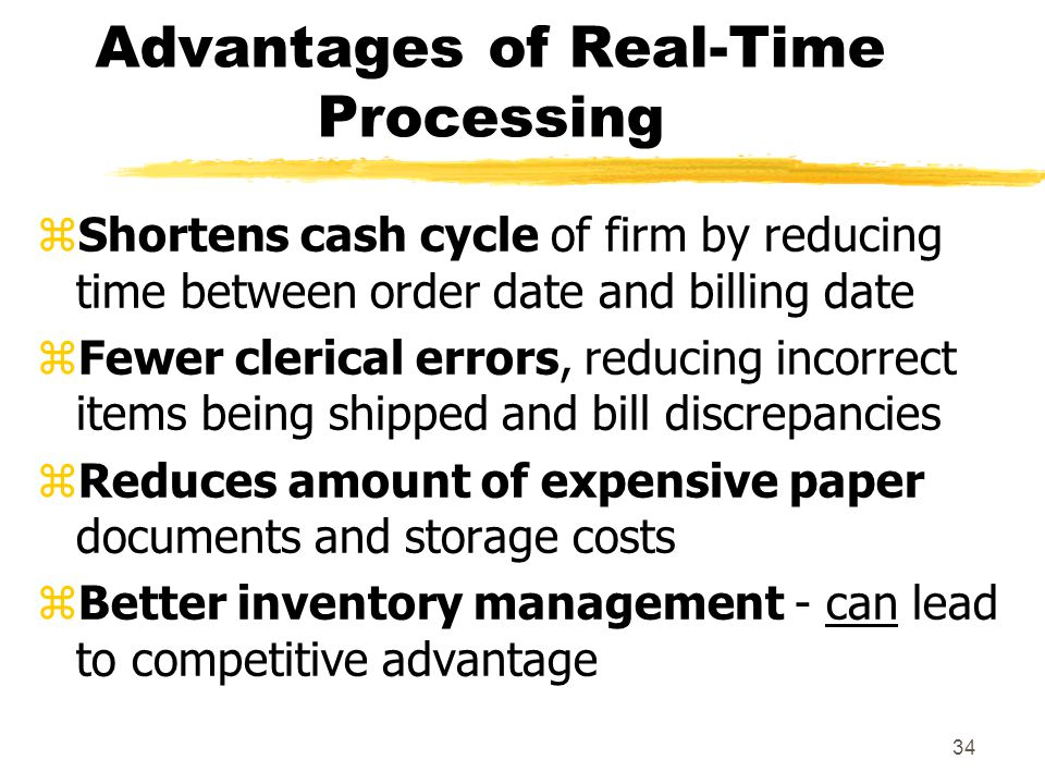 Advantages of Real-Time Processing