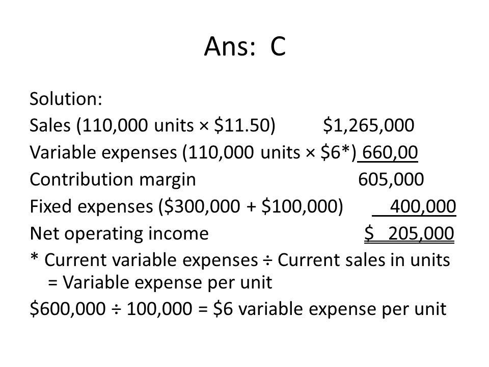 Ans: C Solution: Sales (110,000 units × $11.50) $1,265,000