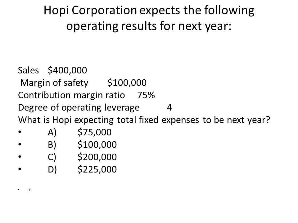 Hopi Corporation expects the following operating results for next year: