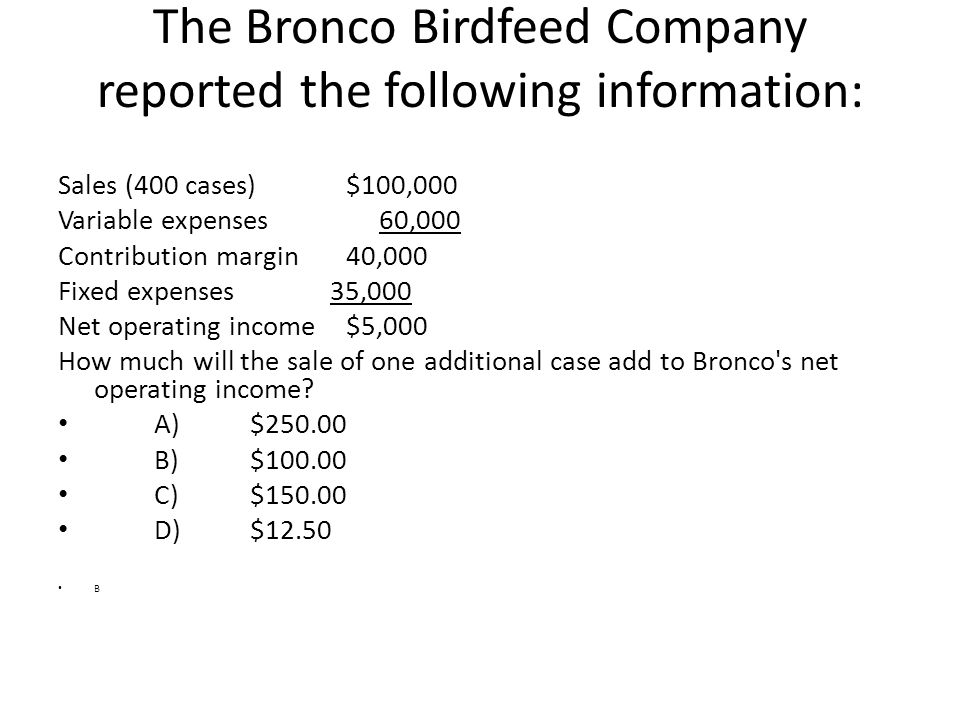 The Bronco Birdfeed Company reported the following information: