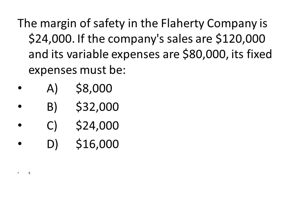 The margin of safety in the Flaherty Company is $24,000