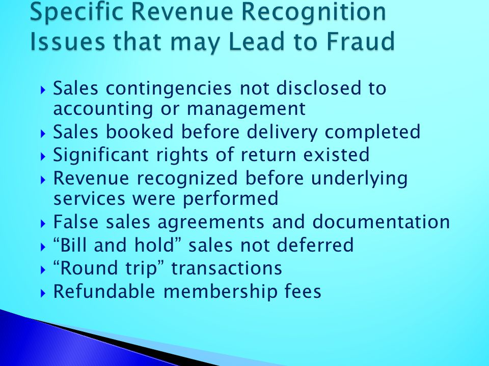 Specific Revenue Recognition Issues that may Lead to Fraud