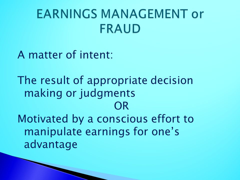 EARNINGS MANAGEMENT or FRAUD