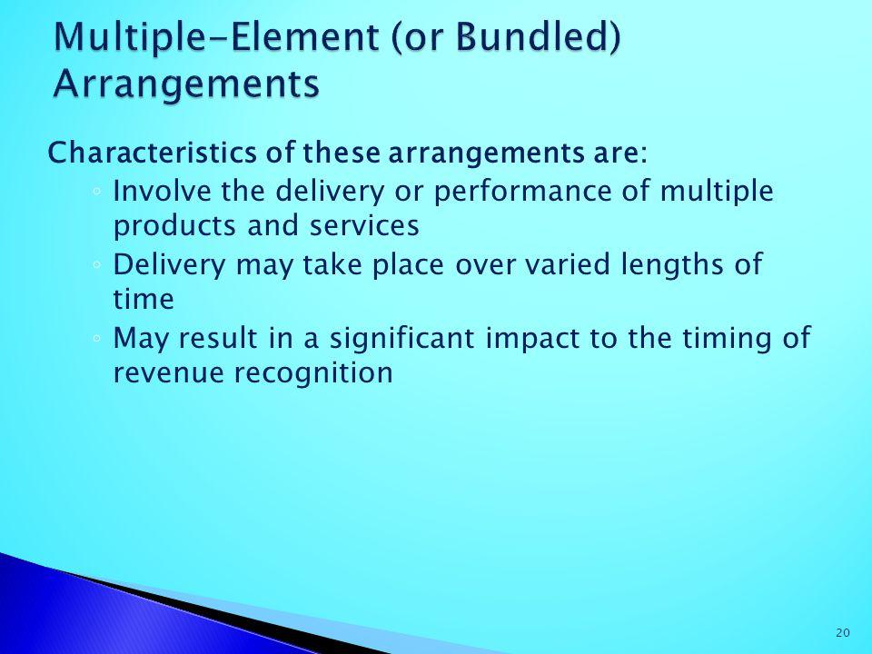Multiple-Element (or Bundled) Arrangements