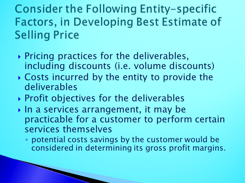 Consider the Following Entity-specific Factors, in Developing Best Estimate of Selling Price