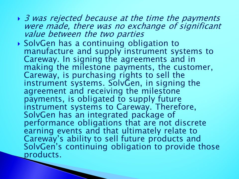 3 was rejected because at the time the payments were made, there was no exchange of significant value between the two parties